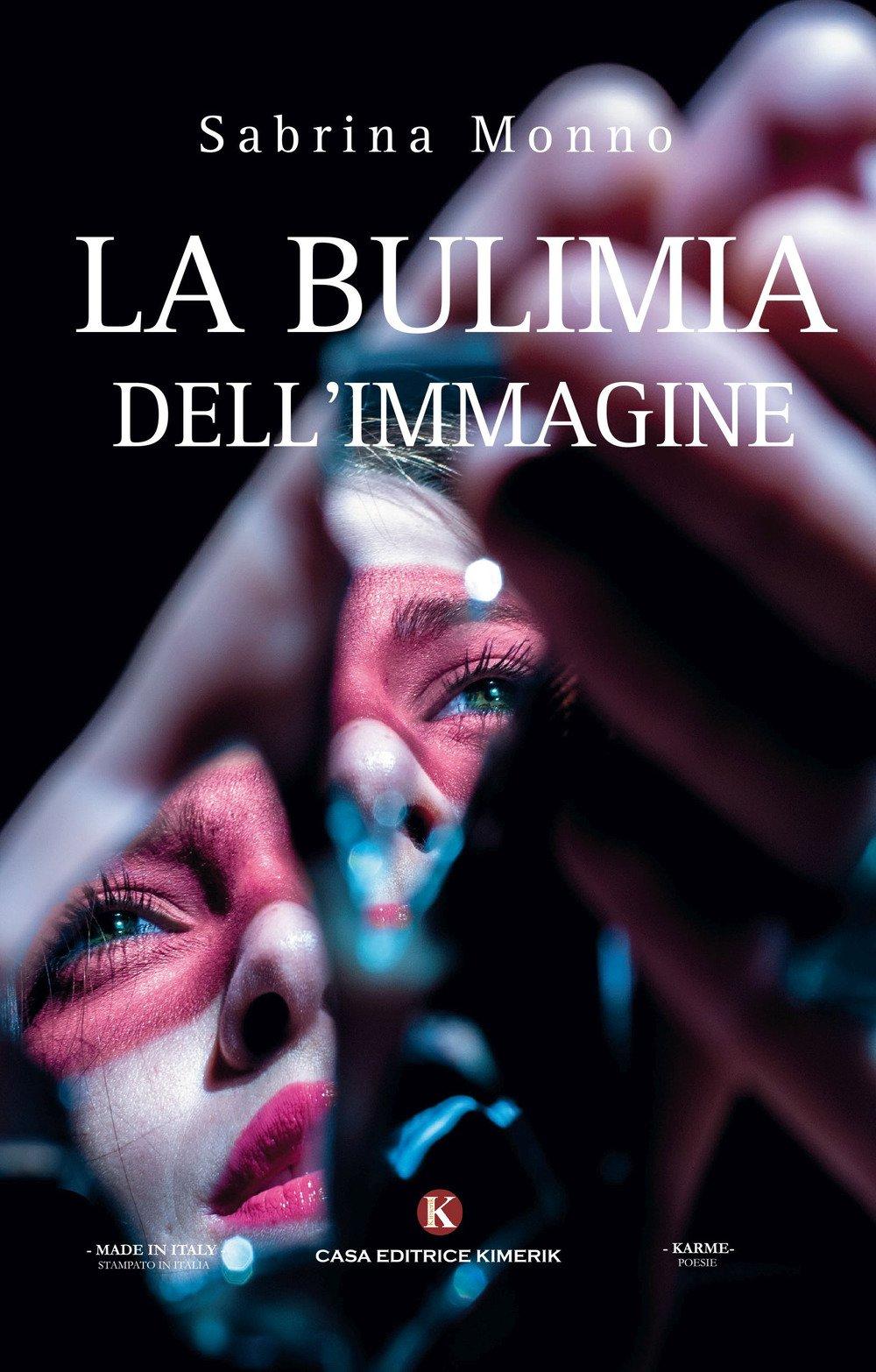 La bulimia dell'immagine: il sé e l'altro nella poesia di Sabrina Monno
