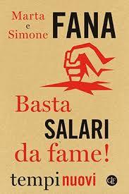 Basta salari da fame? Una lettura onesta del libro di Marta e Simone Fana