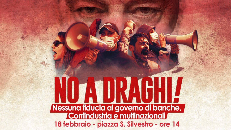 Giovedì presidio a Roma contro il nuovo governo Draghi!