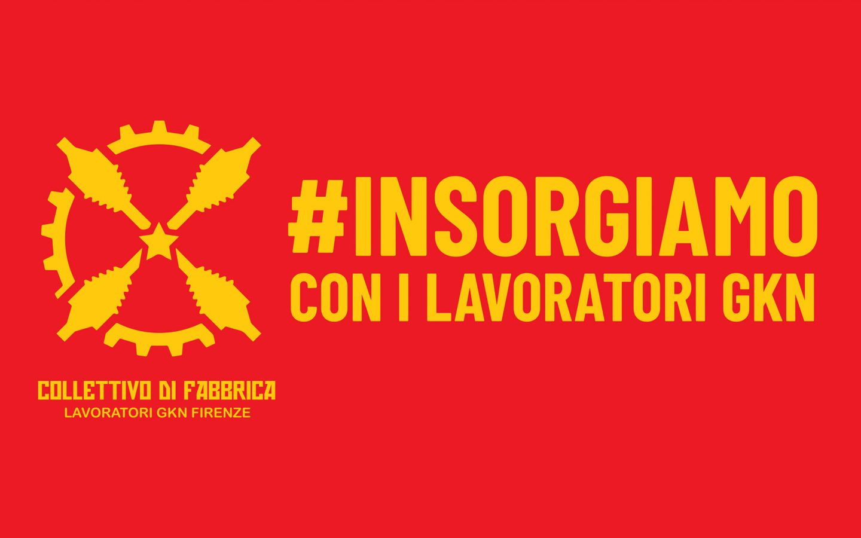 """""""Insorgiamo!"""": la GKN e la possibile evoluzione della lotta di classe in Italia"""